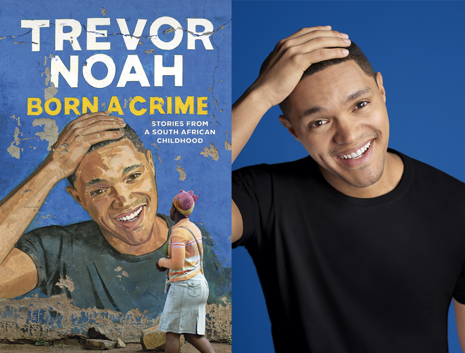 Trevor Noah - Born a Crime: Stories from a South African Childhood Photo Credit: Kwaku Alston