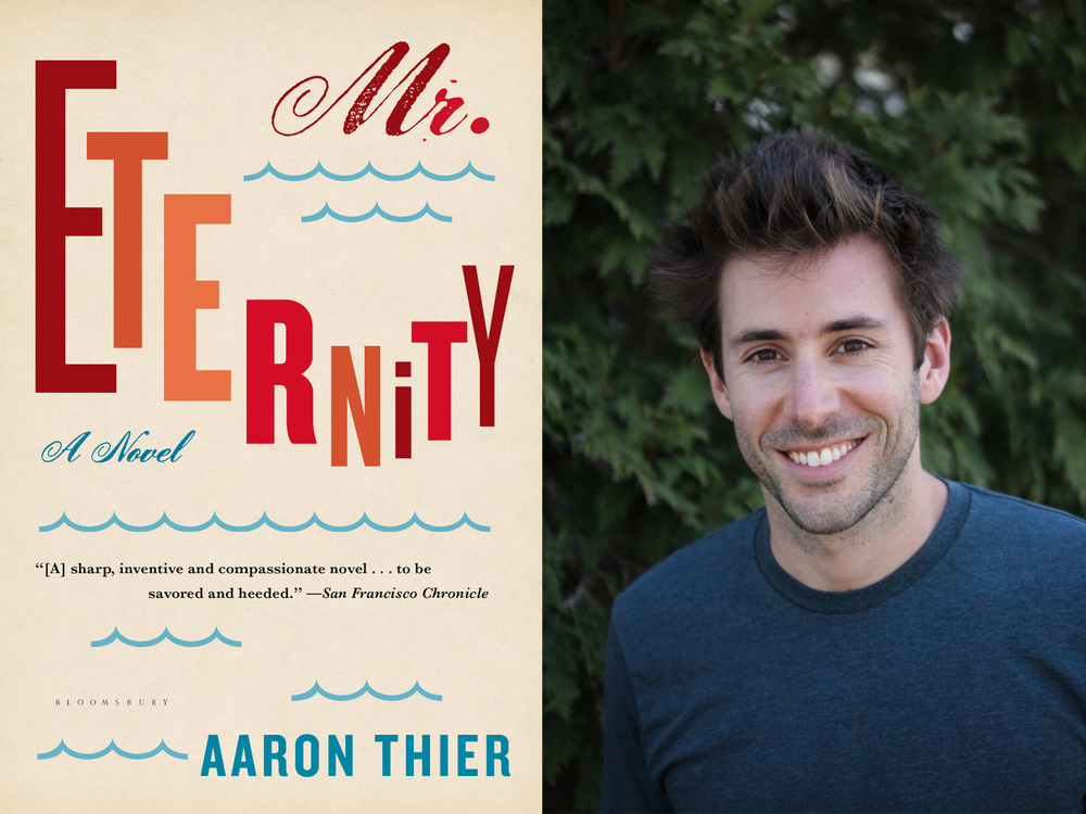 Aaron Thier - Mr. Eternity Photo Credit: Audrey Thier