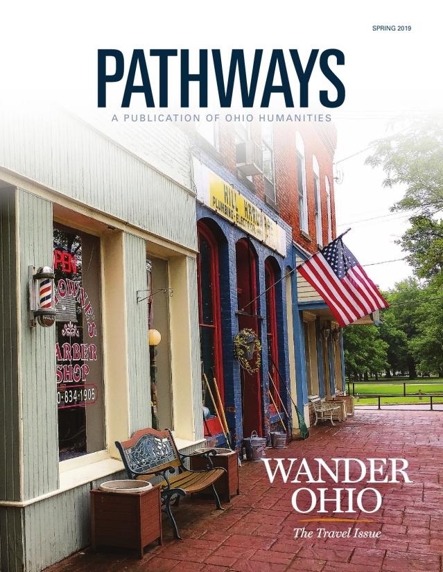 Pathways     Ohio Humanities Spring 2019 Pg. 6-8