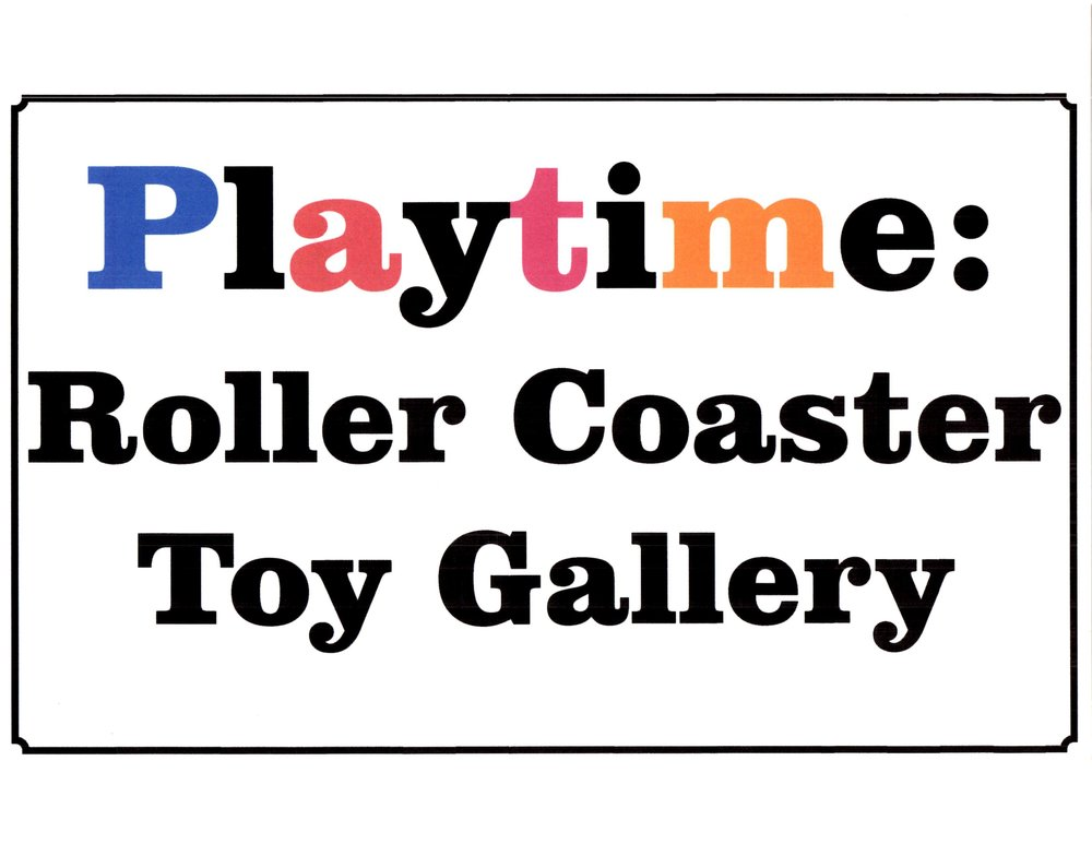 Exhibit: Playtime: Roller Coaster Toy Gallery