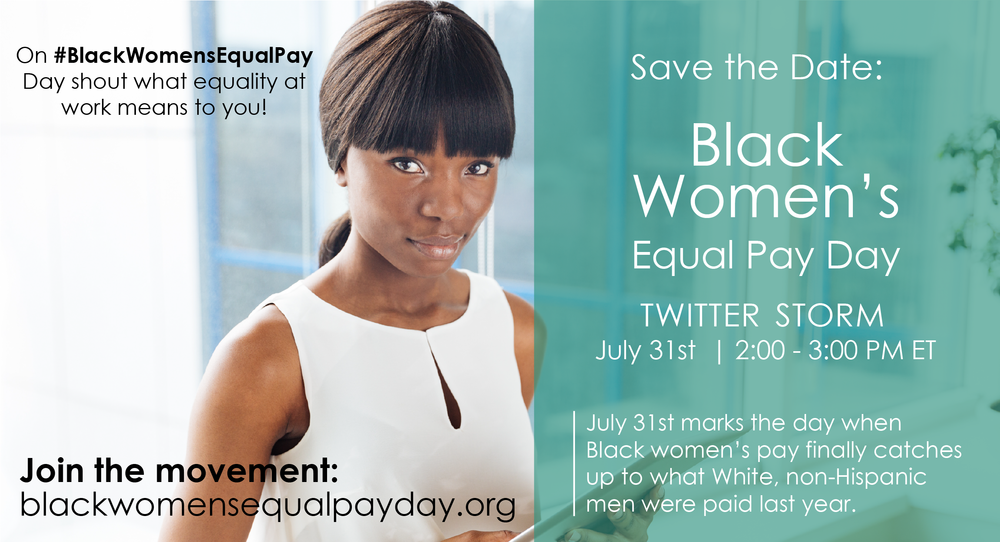 Join us 4 #BlackWomensEqualPay Day Twitter Storm 7/31 @ 2-3 pm ET. Learn more @ www.blackwomensequalpayday.org! What does equality@work mean 2 you?