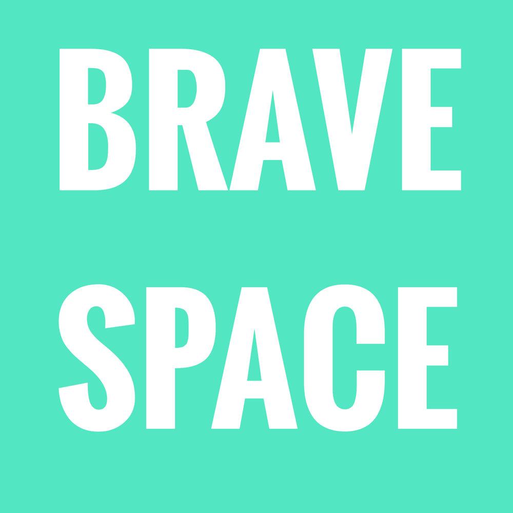 brave space.jpeg