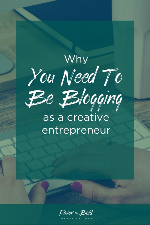 Why you need to be blogging as a creative entrepreneur