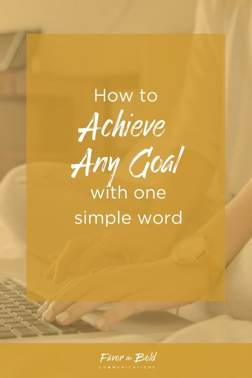 How to achieve your goals by changing your words and mindest