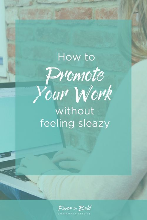 How to promote your work without feeling sleazy
