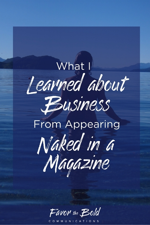 How I learned about business and content creation from being naked in a magazine