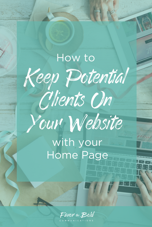 How to keep potential clients on your website with your Home page