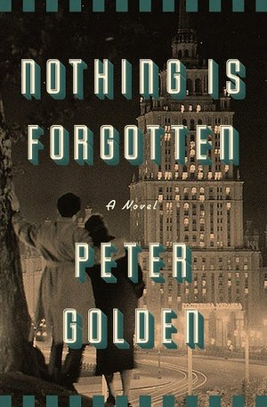 Nothing Is Forgotten Peter Golden