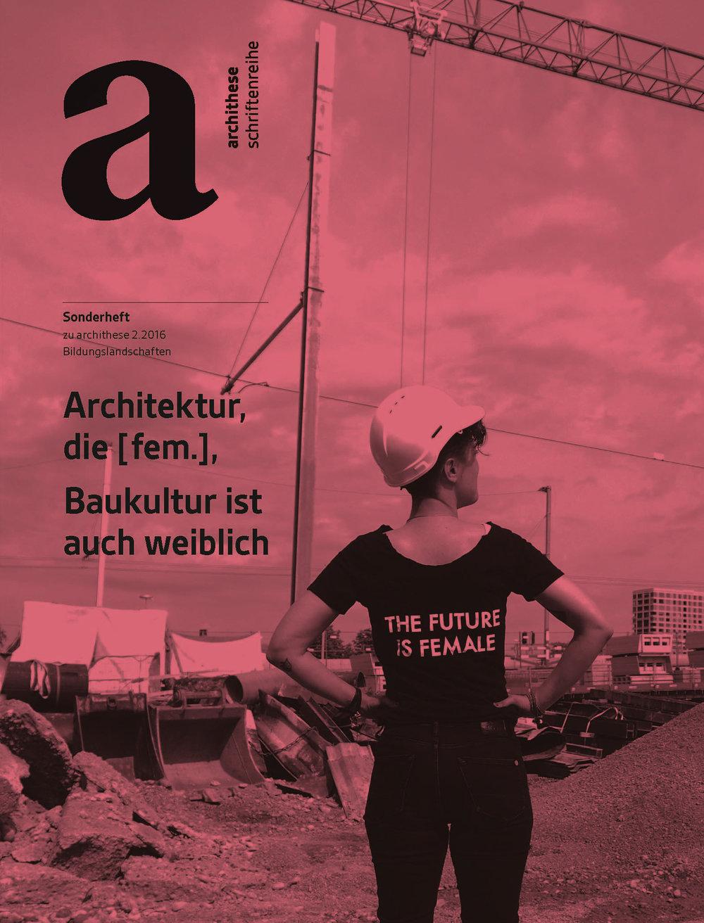 """Document 6, dated June 8, 2016: special issue of Archithese """"Architektur, die [fem.], Baukultur ist auch weiblich!,"""" no. 2 (2016)"""