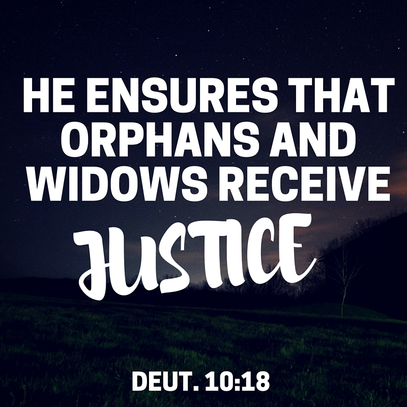 He ensures that orphans and widows receive justice. He shows love to the foreigners living among you and gives them food and clothing..jpg