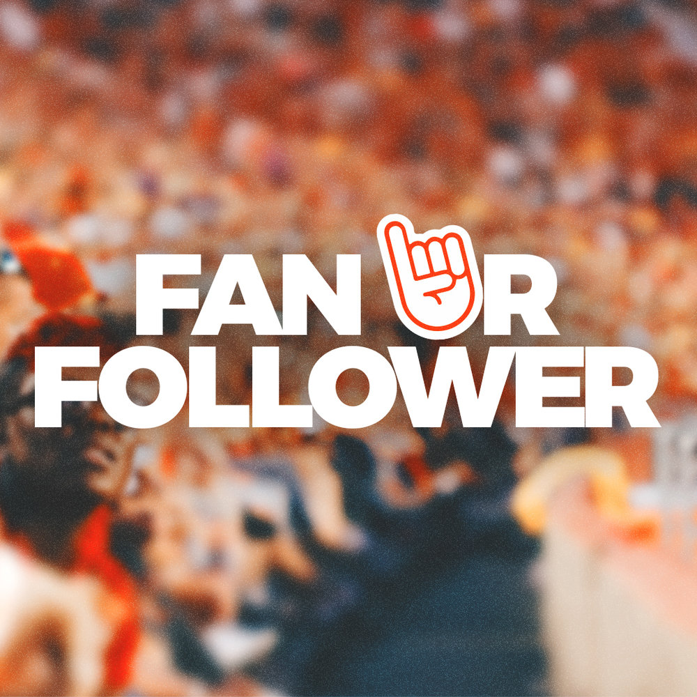 Fan or Follower