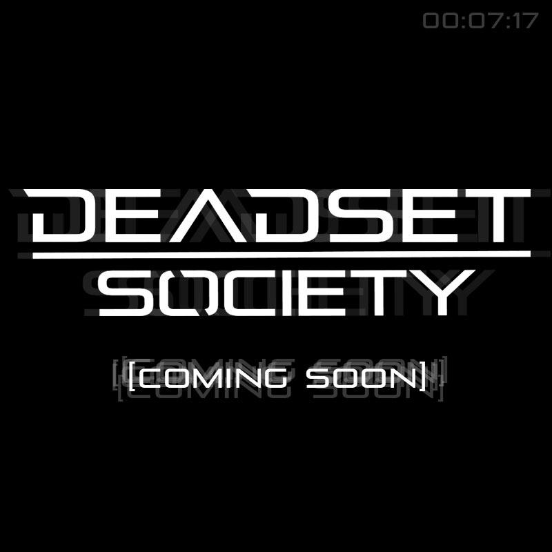 deadsetsociety_comingsoon01.jpg
