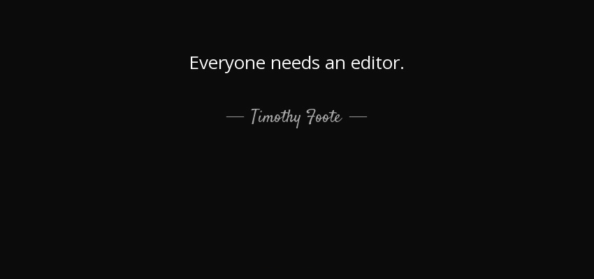 quote-everyone-needs-an-editor-timothy-foote-59-93-06.jpg