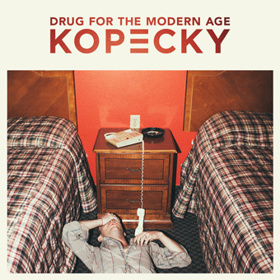 "KOPECKY ""DRUG FOR THE MODERN AGE"""