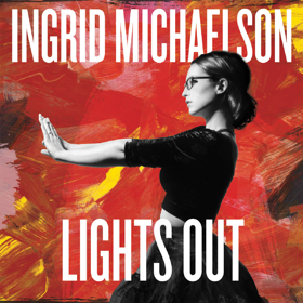 "INGRID MICHAELSON ""LIGHTS OUT"""