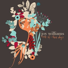 "JOY WILLIAMS ""ONE OF THOSE DAYS"""