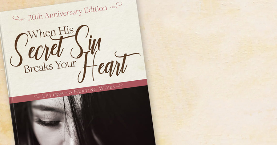 The 20th Anniversary Edition Of When His Secret Sin Breaks Your