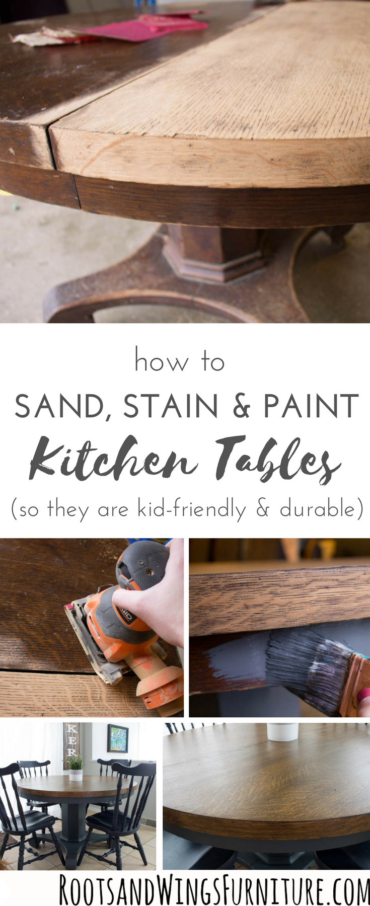 How to Sand, Stain and Paint Kitchen Tables so they are kid-friendly and durable by Roots and Wings Furniture - Table Makeover.png