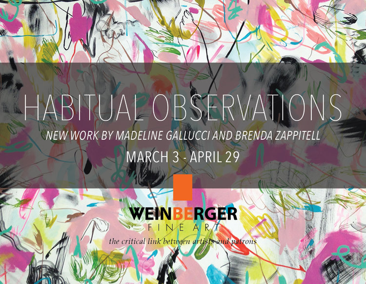 Habitual Observations | New Work from Madeline Gallucci and Brenda Zappitell
