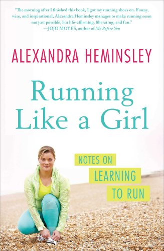 "2) Running Like a Girl - by Alexandra HeminsleySubtitled, ""Notes on Learning to Run,"" this book tells the story of getting beyond the brutal part, making running a part of your life, and reaping the rewards. Alexandra writes with a Bridget Jones Diary sort of flair. It's very good!"