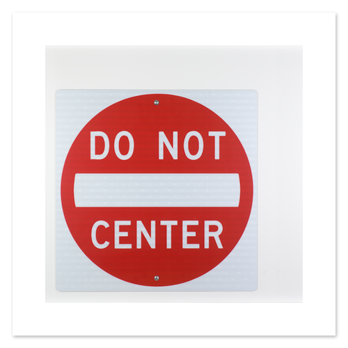 Do Not Center