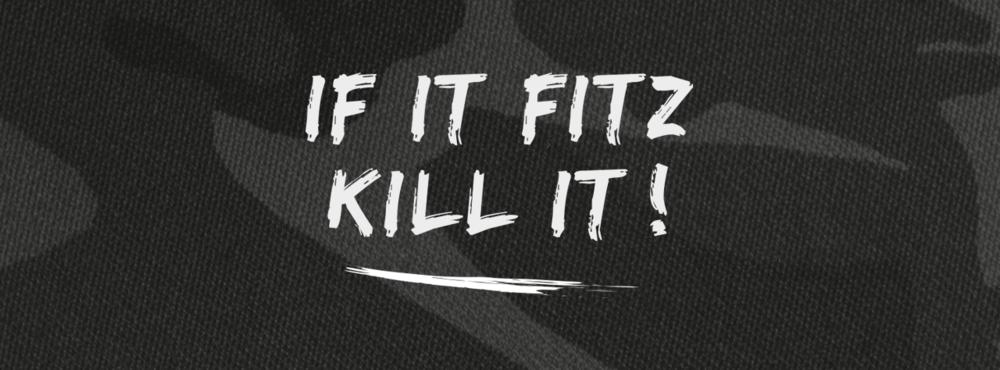 IF-IT-FITZ-KILL-IT.png