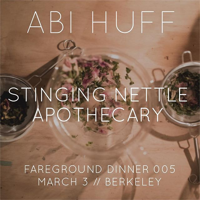 Coming out of hibernation and so excited to announce our next guest for Fareground Dinner 005: Abi Huff of @_thestingingnettle_ ! Based out of Sonoma, Abi uses sustainably and locally grown herbs to create truly powerful teas, elixirs, tinctures, and bath & body products. . . Join us on March 3 to transform the way you think about herbs, and how to heal your beautiful bod. . . You don't wanna miss this one! Link to Tickets in bio. . . #farmtotincture #farmtotable #farmtofork #local #organic #sustainablefarming #sustainable #apothecary #berkeley #womenempowerment #womeninbiz