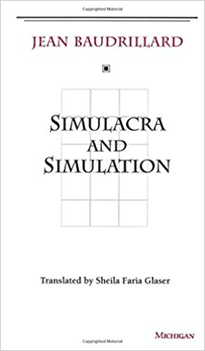 baudrillard simulacra simulation.jpg