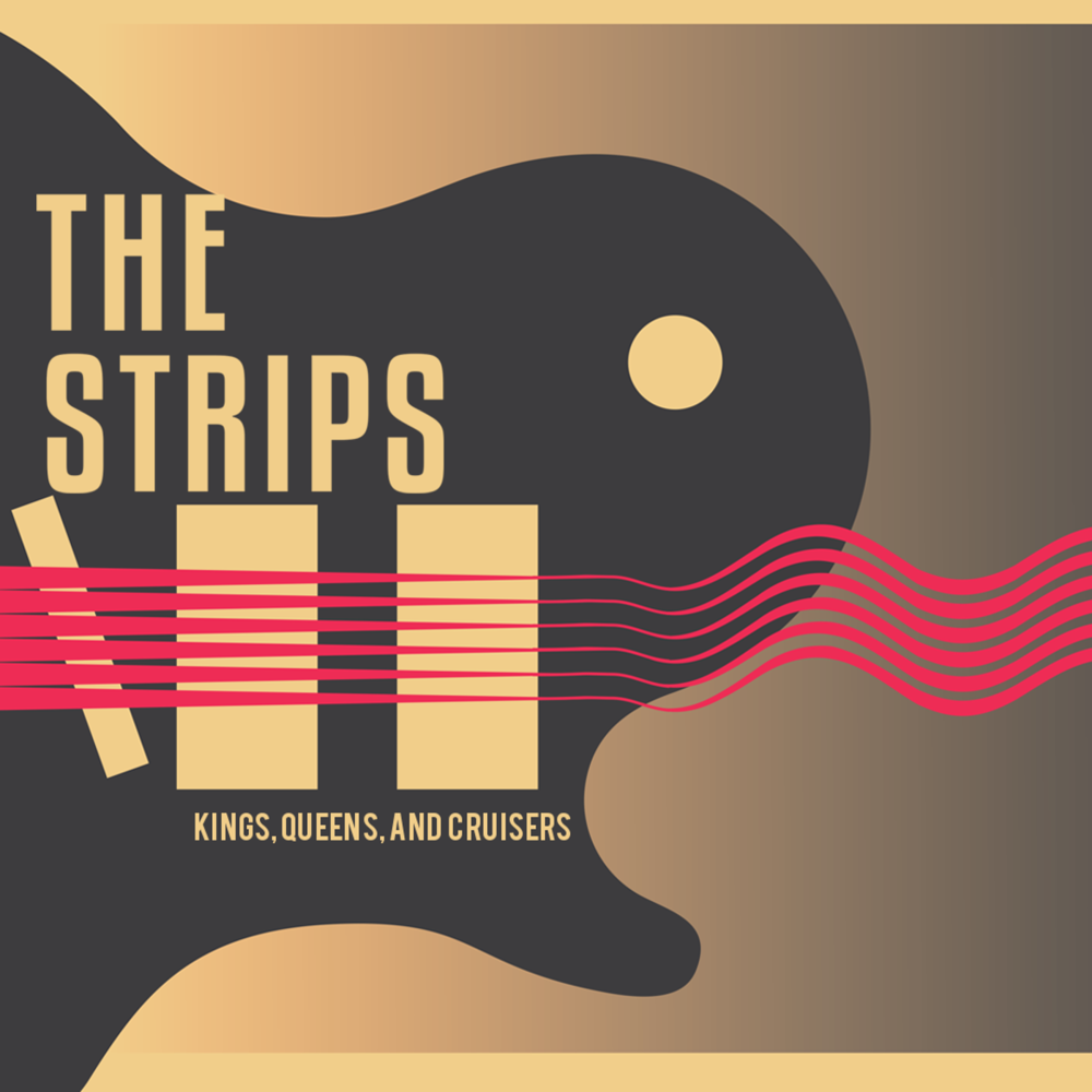 """The Strips new EP """"Kings, Queens, and Cruisers"""" created in June 2016. Mixed and recoreded by Orlando DiValentin, mastered by Jack Vondrachek, and artwork done by Ana Von Huben"""