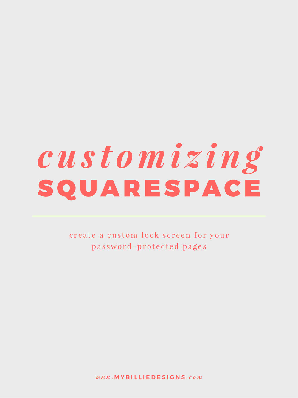 Customizing Squarespace: How To Create A Custom Lock Screen For Your Password Protected Pages — My Billie Design Studio