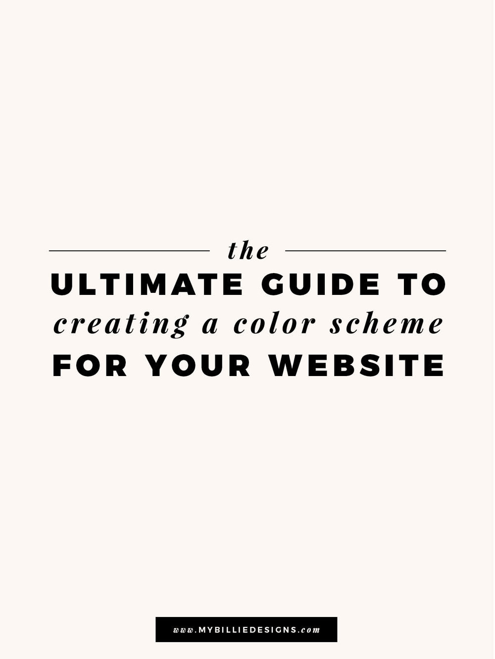 The ultimate guide for creating a color scheme for your website and business!