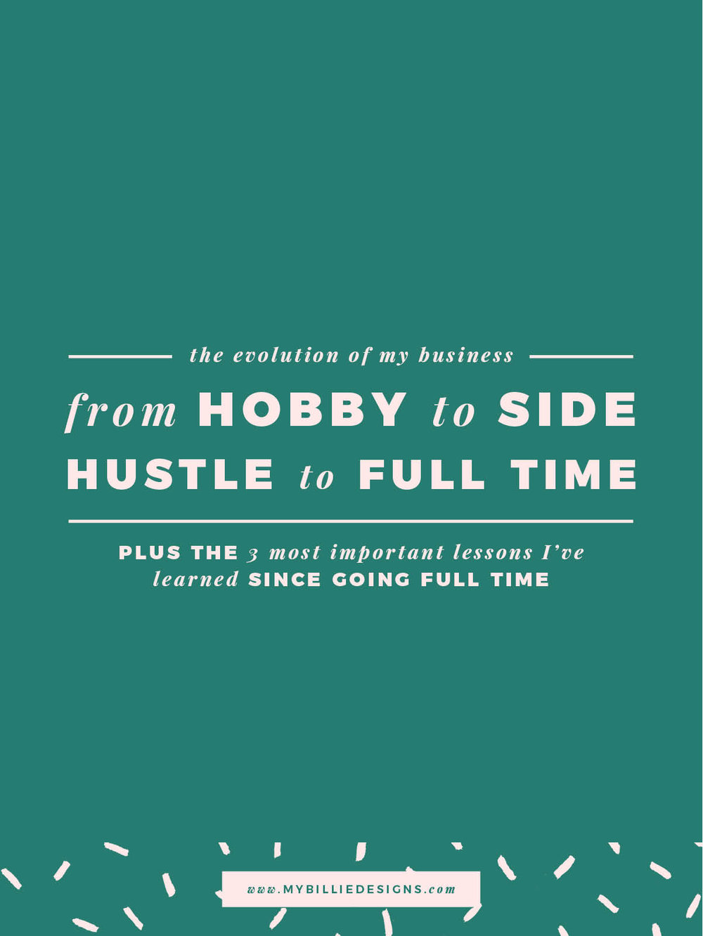 Business evolution: from hobby to side hustle to full time