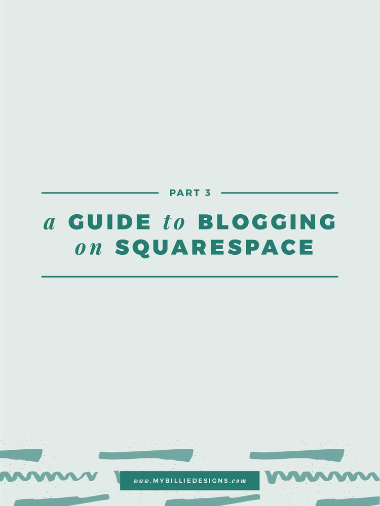 A Complete Guide To Setting Your Blog Up In Squarespace My Billie Designs