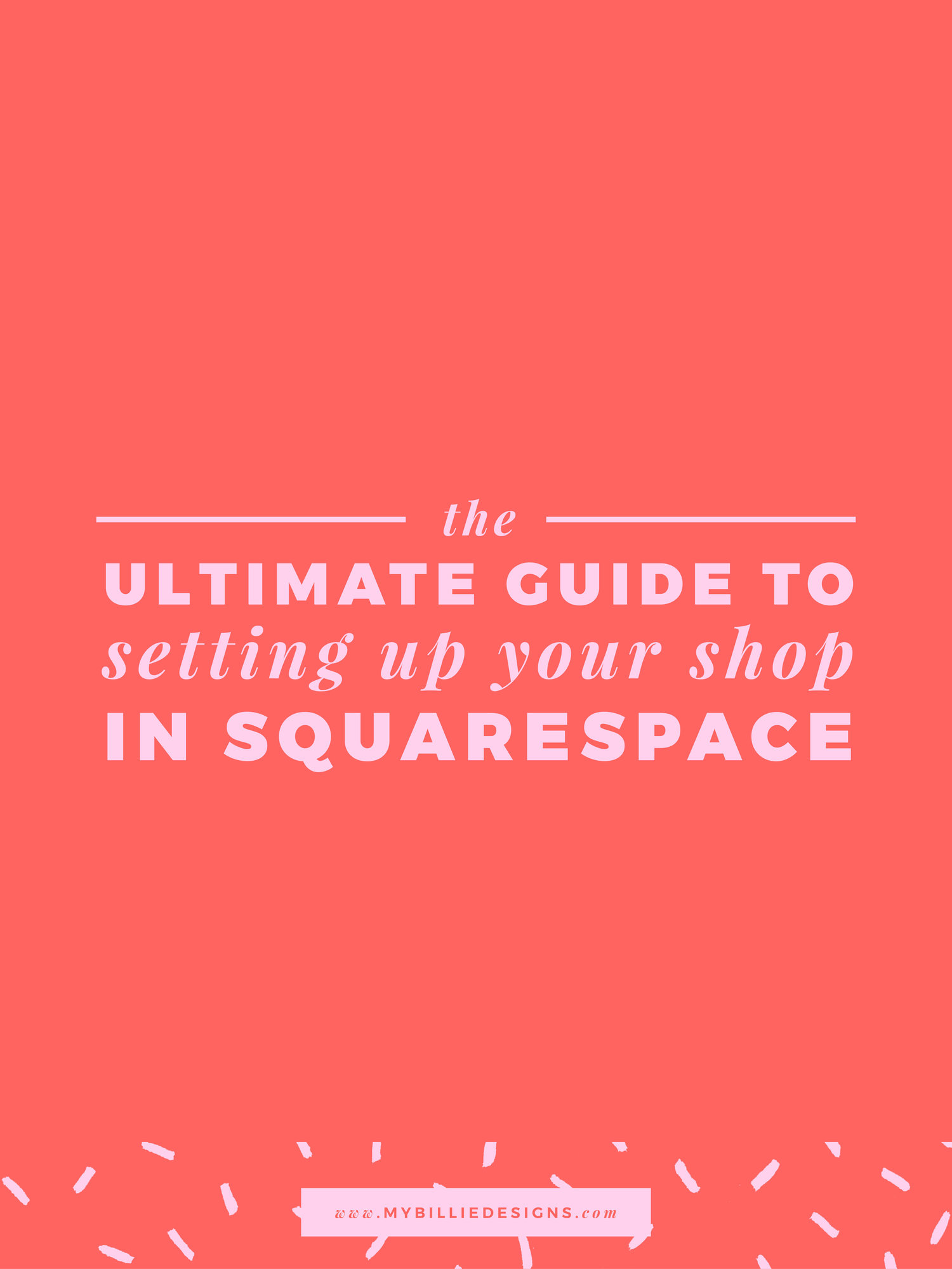 The Ultimate Guide To Setting Up Your Shop In Squarespace My Billie Designs