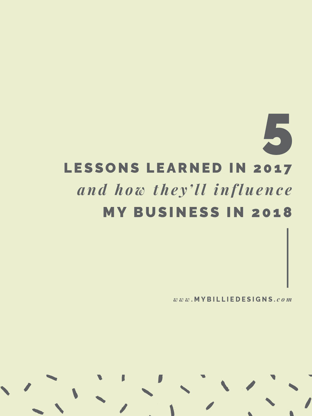 5 Lessons Learned in 2017 And How They'll Influence My Business in 2018