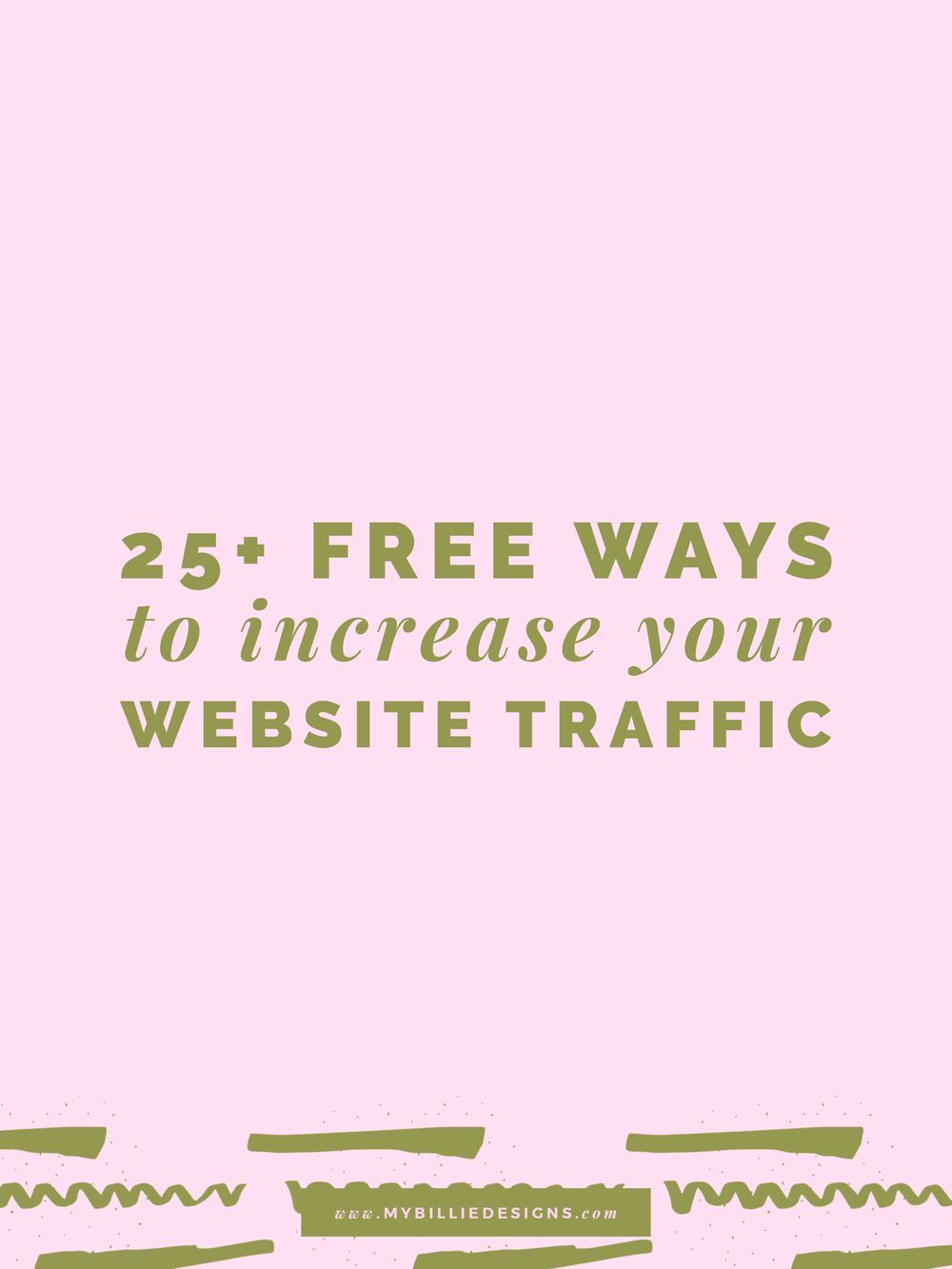 25+ Free Ways To Increase Your Website Traffic Guest Post Allie Marie Design x My Billie Design Studio