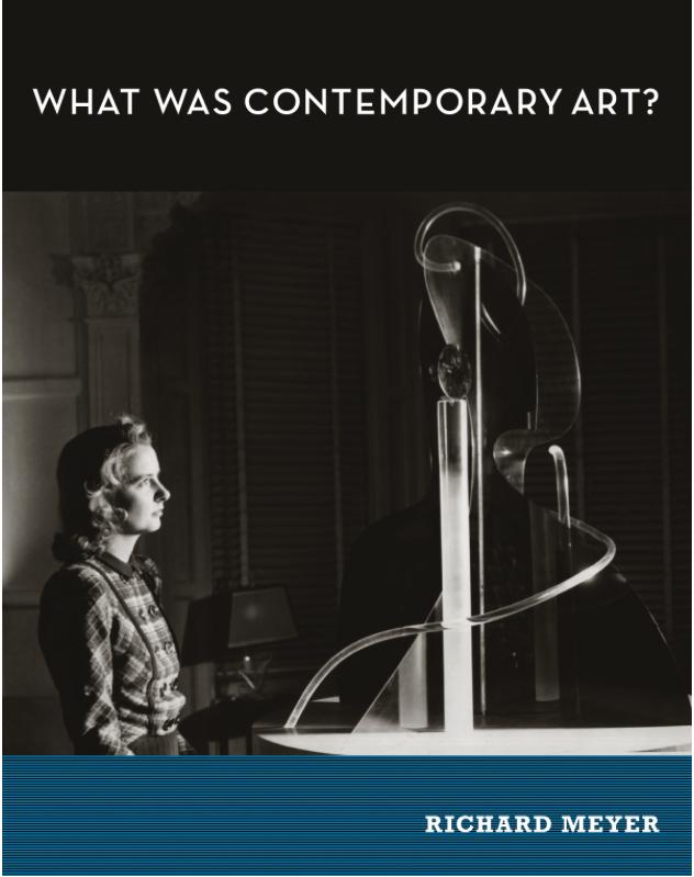 What is Contemporary Art? - Richard Meyer (MIT Press)
