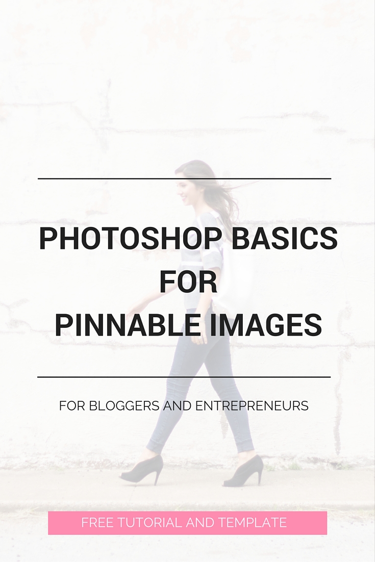 Photoshop Basics for Pinnable Images. Are you intimidated by Photoshop but know you need it for your business? Learn how to use Photoshop to create your images in a way that saves time and makes you more money. Click through to learn more! Plus, get access to the video tutorial and PSD template. #PHOTOSHOP #ONLINEBUSINESS #BLOGGING