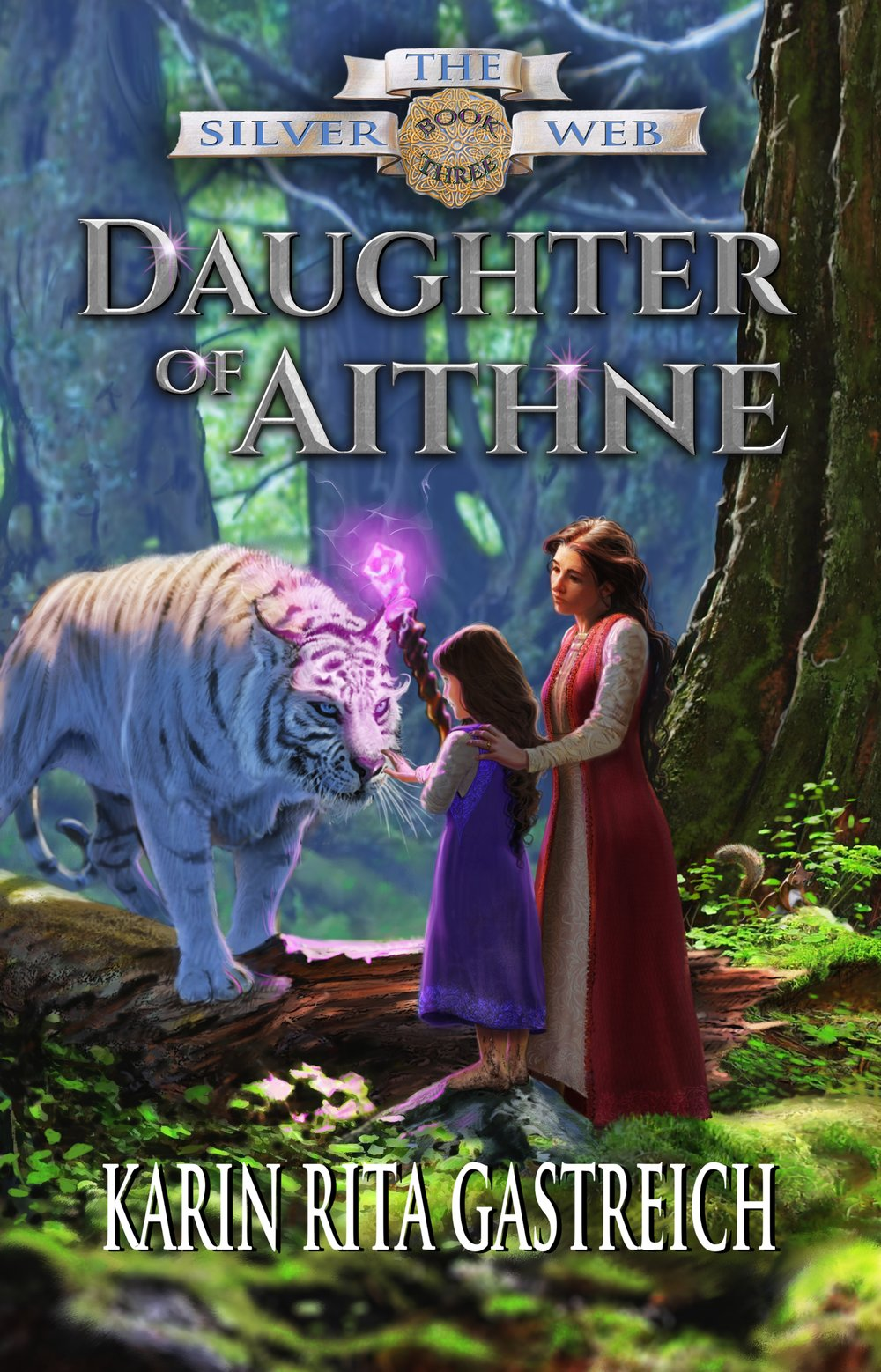 "daughter of aithne is book three of Karin rita gastreich's ""the silver web"" series"