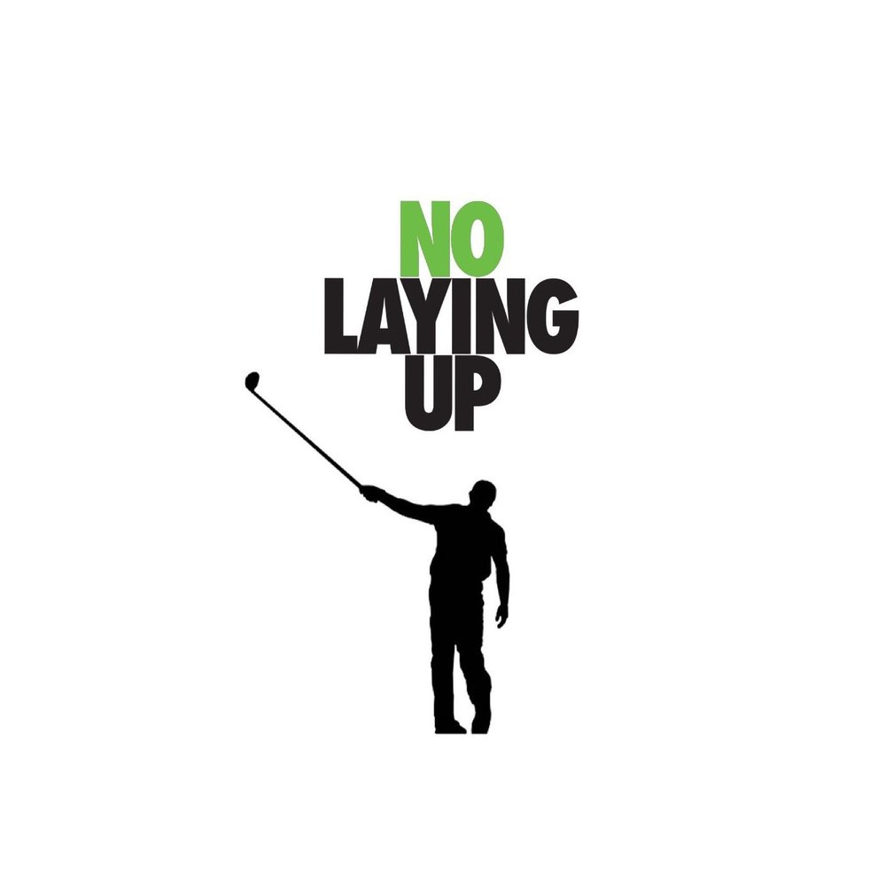 no laying up.jpg