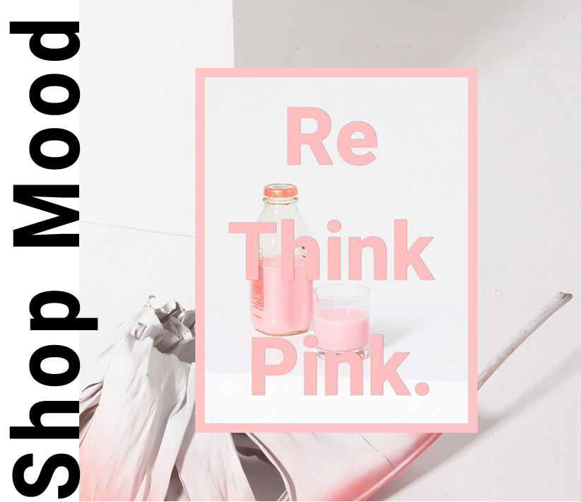 Shop The Mood: Re-Think Pink