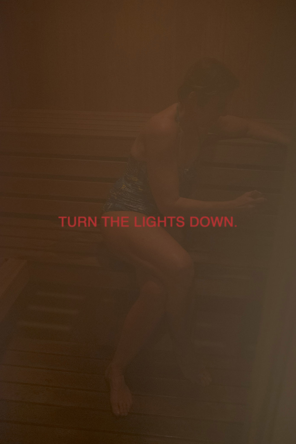 Turn down the lights.