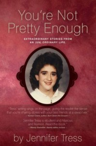 You're Not Pretty Enough by Jennifer Tress