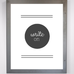 Every writer needs a motivational poster or two. This simple yet sleek look would look great in any writer's office space.