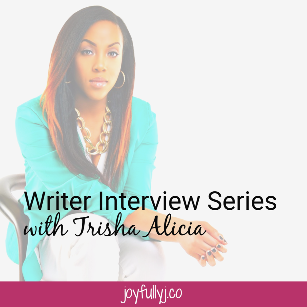 Writer Interview Series with Trisha Alicia