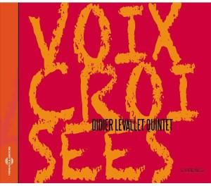 voix-croisees-didier-levallet-quintet