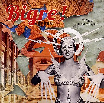 bigre-bigband_to.bigre.or.not_w