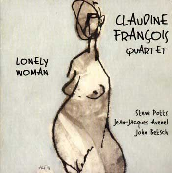 Claudine François quartet - Lonely Woman - Marge 32