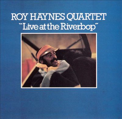 Roy Haynes Quartet - Live at the Riverbop - Blue Marge 1002