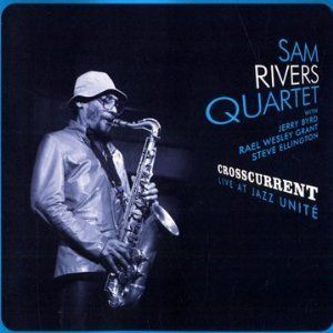 Sam Rivers quartet - Crosscurrent - Blue Marge 1005